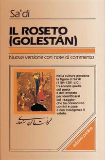 Libro Il roseto (Golestân) - Il giardino delle rose Gulistan