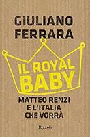 Frasi di Il Royal baby. Matteo Renzi e l'Italia che vorrà
