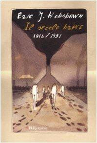 Libro Il secolo breve: 1914/1991