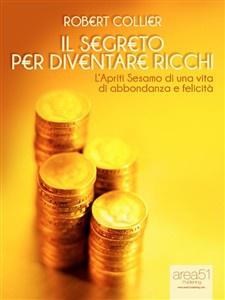 Libro Il segreto per diventare ricchi