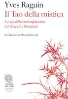 Frasi di Il Tao della mistica: Le vie della contemplazione tra Oriente e Occidente
