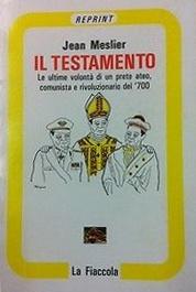 Libro Il Testamento. Le ultime volontà di un prete ateo, comunista e rivoluzionario del '700