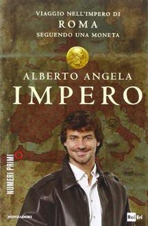 Libro Impero: Viaggio nell'Impero di Roma seguendo una moneta