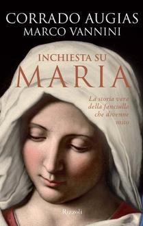 Libro Inchiesta su Maria: La storia vera della fanciulla che divenne mito