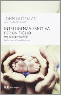 Libro Intelligenza emotiva per un figlio: Una guida per i genitori