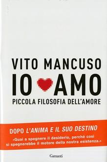 Libro Io amo: Piccola filosofia dell'amore