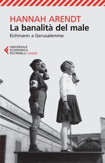 Libro La banalità del male. Eichmann a Gerusalemme