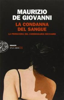 Libro La condanna del sangue - La primavera del commissario Ricciardi