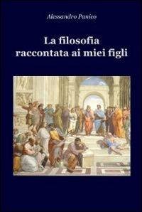 Libro La filosofia raccontata ai miei figli