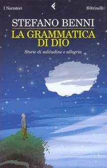 Libro La grammatica di Dio: Storie di solitudine e allegria