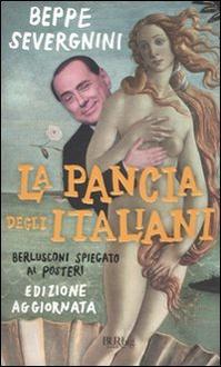 Libro La pancia degli italiani: Berlusconi spiegato ai posteri