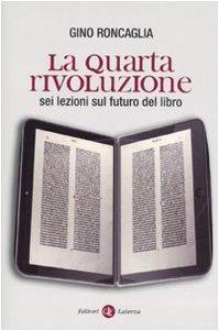 Libro La quarta rivoluzione: Sei lezioni sul futuro del libro