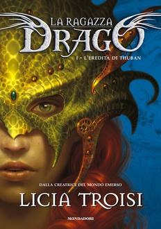 Libro La Ragazza Drago - L'eredità di Thuban