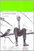 Frasi di La scienza negata. Il caso italiano