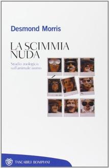 Libro La scimmia nuda: Studio zoologico sull'animale uomo