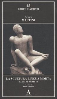 Libro La scultura lingua morta e altri scritti