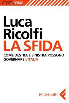 Libro La sfida: Come destra e sinistra possono governare l'Italia