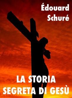 Libro La storia segreta di Gesù