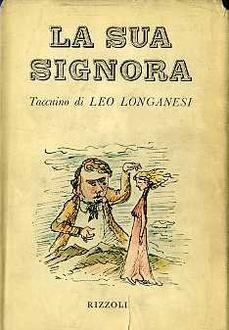 Libro La sua signora. Taccuino di Leo Longanesi