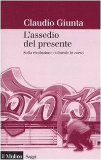 Libro L'assedio del presente: Sulla rivoluzione culturale in corso