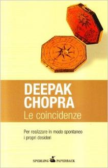Libro Le coincidenze: Per realizzare in modo spontaneo i propri desideri