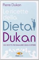 Frasi di Le ricette della dieta Dukan: 350 ricette per dimagrire senza soffrire