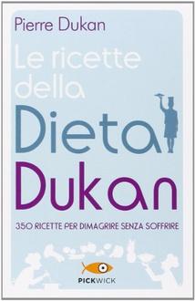 Libro Le ricette della dieta Dukan: 350 ricette per dimagrire senza soffrire