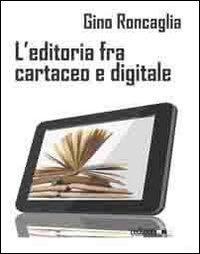 Libro L'editoria fra cartaceo e digitale
