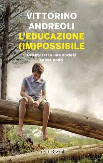 Libro L'educazione (im)possibile: Orientarsi in una società senza padri