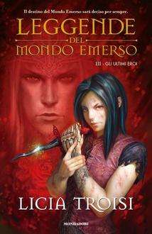 Libro Leggende del Mondo Emerso - Gli ultimi eroi