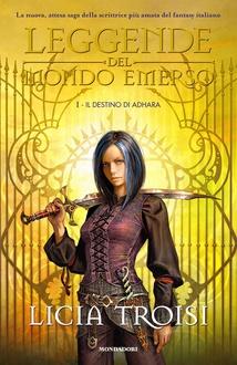 Libro Leggende del Mondo Emerso - Il destino di Adhara