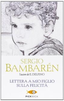 Libro Lettera a mio figlio sulla felicità
