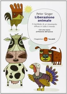Libro Liberazione animale. Il manifesto di un movimento diffuso in tutto il mondo