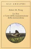 Frasi di Lo Zen e l'arte della manutenzione della motocicletta