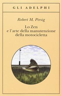 Libro Lo Zen e l'arte della manutenzione della motocicletta