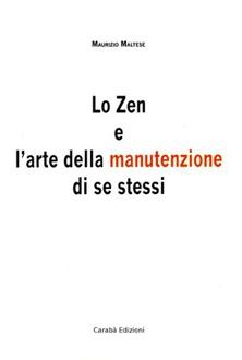 Libro Lo Zen e l'arte della manutenzione di se stessi
