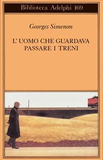 Libro L'uomo che guardava passare i treni
