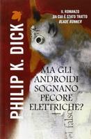 Frasi di Ma gli androidi sognano pecore elettriche?