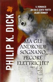 Libro Ma gli androidi sognano pecore elettriche?