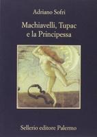 Frasi di Machiavelli, Tupac e la Principessa