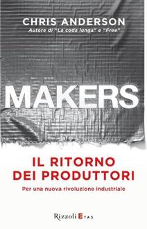 Libro Makers: Per una nuova rivoluzione industriale