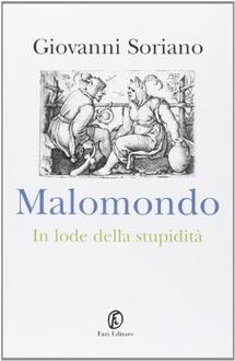 Libro Malomondo. In lode della stupidità