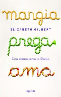 Libro Mangia, prega, ama - Una donna cerca la felicità