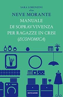 Libro Manuale di sopravvivenza per ragazze in crisi (economica)