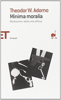 Libro Minima Moralia. Meditazioni della vita offesa