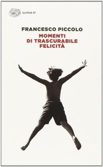 Libro Momenti di trascurabile felicità