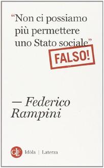 """Libro """"Non ci possiamo più permettere uno Stato sociale"""". Falso!"""