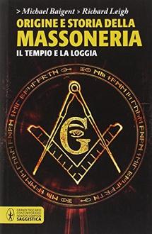 Libro Origini e storia della Massoneria. Il Tempio e la Loggia