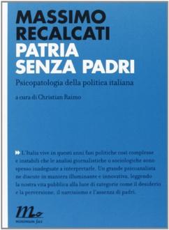Libro Patria senza padri. Psicopatologia della politica italiana