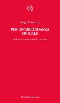 Libro Per un'abbondanza frugale: Malintesi e controversie sulla decrescita